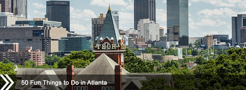 50 Fun Things to Do in Atlanta